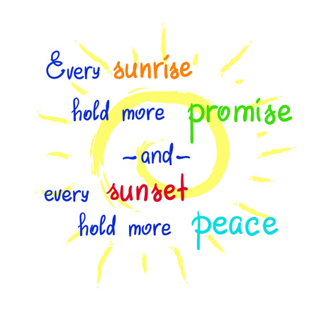 Every sunrise hold more promise and every sunset hold more peace-handwritten motivational quote. Print for poster, t-shirt, bags, postcard, sticker. Simple slogan, cute vector  イラスト・ベクター素材