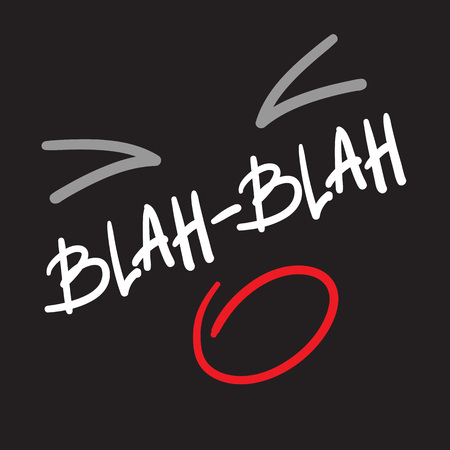 Blah-Blah - quote lettering. Calligraphy inspiration graphic design typography element for print.