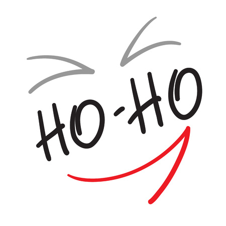 Ho-Ho - quote lettering. Calligraphy inspiration graphic design typography element for print.