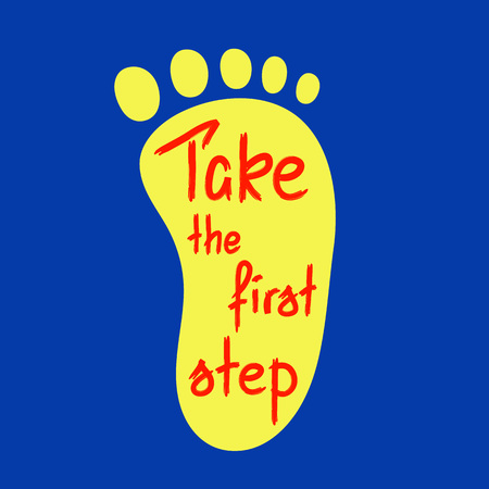 Take the first step - handwritten motivational quote. Illustration