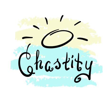 Chastity - motivational quote lettering. Print for poster, prayer book, church leaflet, t-shirt, bags, postcard, sticker. Simple cute vector on a religious theme. Vectores