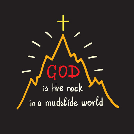 God is the rock in the mudslide world -motivational quote lettering. Vectores