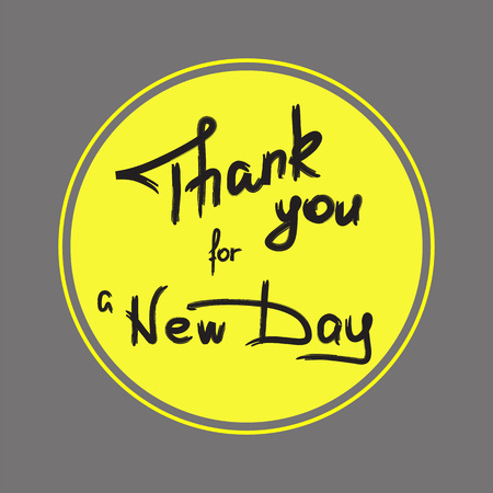 Thank you for a new day - handwritten motivational quote. Print for inspiring poster, t-shirt, and more.