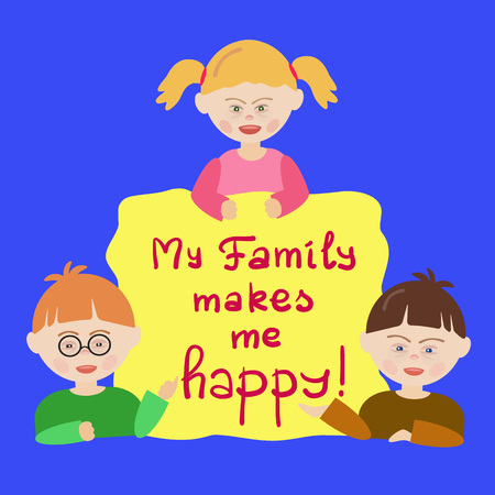 Children with Down syndrome are holding a sign that says My Family makes me happy! Illustration for book cover, brochures, flyers, invitations, postcards, banners, the list of events and activities Çizim
