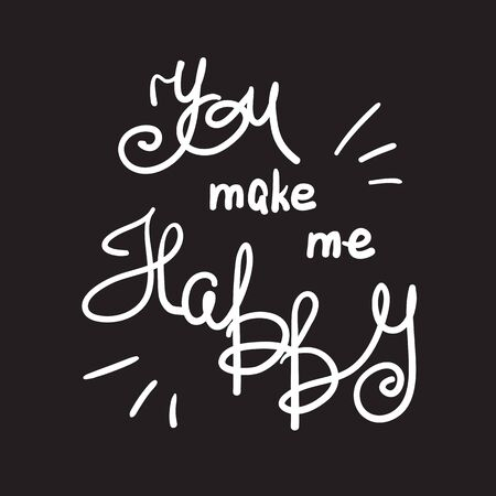 You make me happy, handwritten quote on black background.