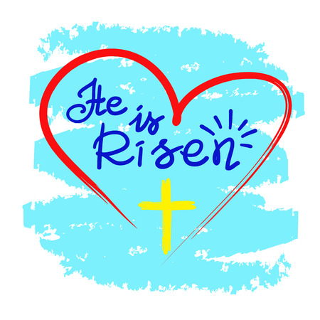 He is risen, quote lettering, religious poster, with cross and heart illustration.