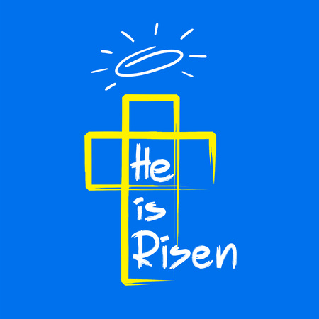 He is risen, quote lettering, religious poster, with cross and halo illustration. Illustration