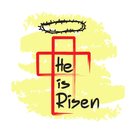 He is risen, quote lettering, religious poster, with cross and thorn crown illustration.