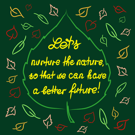 Lets nurture the nature so that we can have a better future handwritten motivational quote. 向量圖像