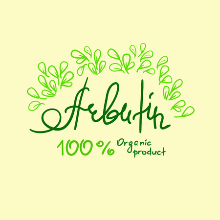 Arbutin Organic product handwritten name of arbutin. Print for labels, advertising, price tag, brochure, booklet, tablets, cosmetics and cream packaging. Natural vegetable herbal, botanical style