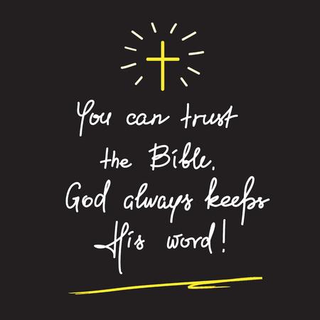 あなたは聖書を信頼することができ、神は常に彼の言葉を維持する - 動機付けの引用のレタリング、宗教的なポスター。ポスター、祈りの本、教会  イラスト・ベクター素材