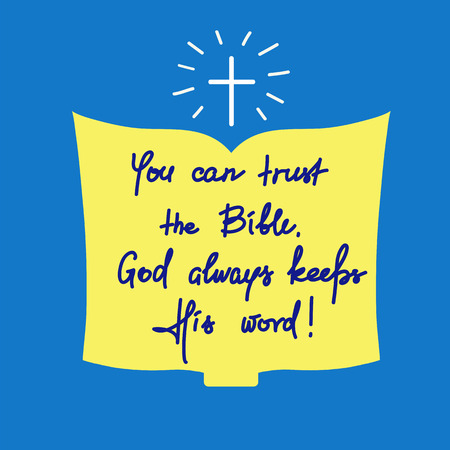 You can trust the Bible, God always keeps His word - motivational quote lettering, religious poster.Print for poster, prayer book, church leaflet, t-shirt, postcard, sticker.