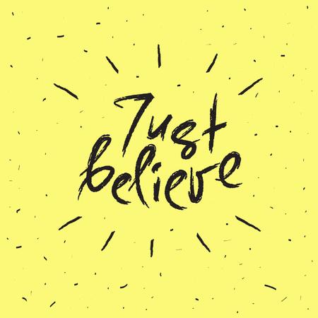 Just believe handwritten motivational quote vector