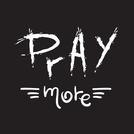 Pray more a motivational quote lettering of Simple cute vector