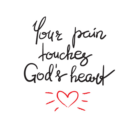 Your pain touches Gods heart - motivational quote lettering