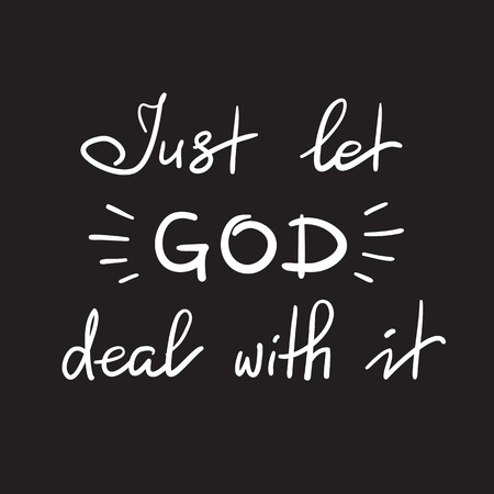 Just let God deal with it, motivational quote lettering, religious poster. Ilustrace