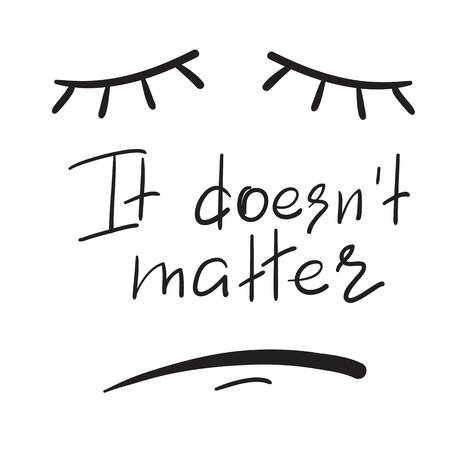It does not matter - emotional handwritten quote. Ilustração