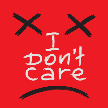 I do not care - emotional handwritten quote. Print for poster, t-shirt, bag, logo, postcard, flyer, sticker, sweatshirt, cups. Simple original vector 向量圖像