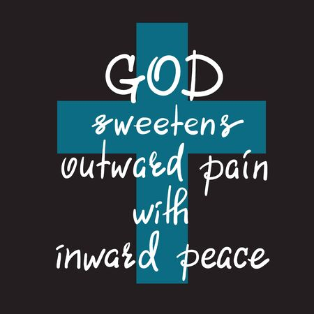 God sweetens outward pain with inward peace - motivational quote lettering.