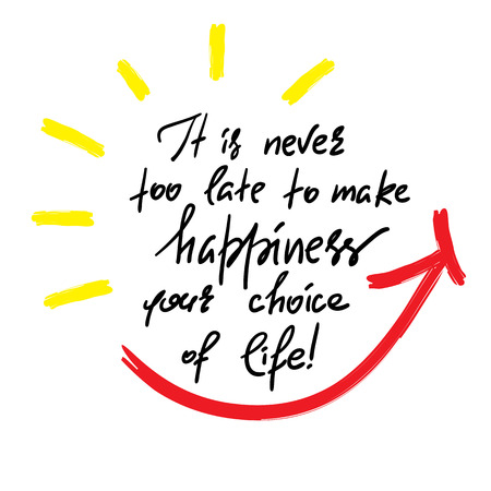 It is never too late to make your choice of life-handwritten motivational quote. Print for inspiring poster, t-shirt, bag, cups, greeting postcard, flyer, sticker, sweatshirt. Simple slogan Stockfoto - 100260059