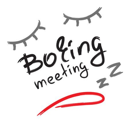 Boring meeting - emotional handwritten quote.