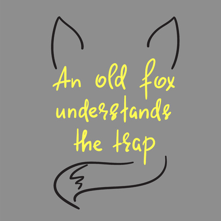 An old fox understands the trap handwritten quote Иллюстрация