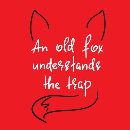 An old fox understands the trap handwritten quote Иллюстрация