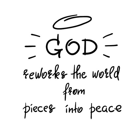 God reworks the world from pieces into peace motivational quote lettering Illusztráció