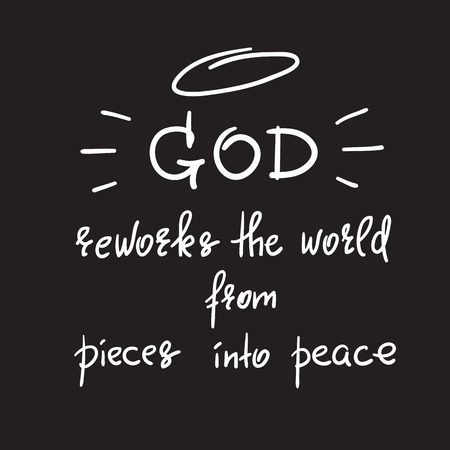 God reworks the world from pieces into peace - motivational quote lettering, religious poster. Print for poster, prayer book, church leaflet, t-shirt, postcard, sticker. Simple cute vector 矢量图像