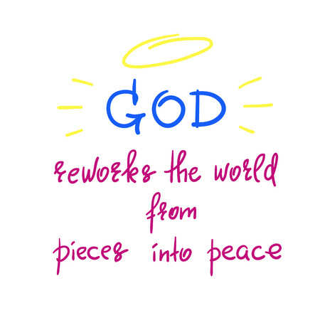 God reworks the world from pieces into peace motivational quote vector illustration 矢量图像