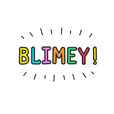 Blimey! - emotional handwritten quote. Print for poster, t-shirt, bag, logo, postcard, flyer, sticker, sweatshirt, cups. Exclamation, slang. Simple original vector Фото со стока - 101303149