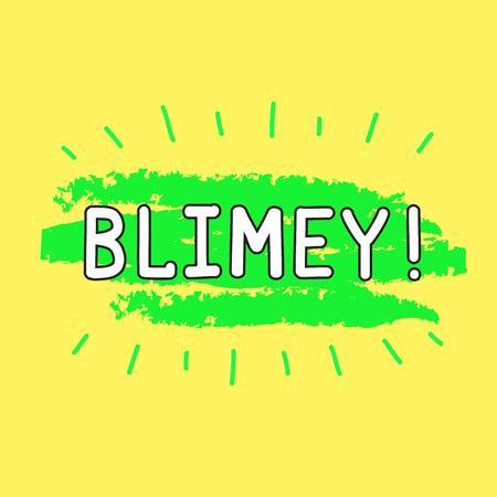 Blimey! - emotional handwritten quote. Print for poster, t-shirt, bag, logo, postcard, flyer, sticker, sweatshirt, cups. Exclamation, slang. Simple original vector Illustration