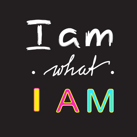I am what I am - handwritten motivational quote. Print for inspiring poster, t-shirt, bag, cups, greeting postcard, flyer, sticker. Simple vector sign Illusztráció