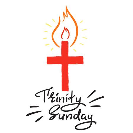 Trinity Sunday - motiverende citaat belettering, religieuze poster. Afdrukken voor poster, gebedenboek, kerkbrochure, t-shirt, wenskaart, sticker. Trinity zondag vuur banner Vector Illustratie