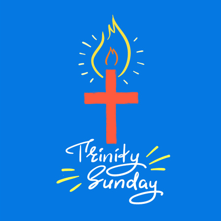 Trinity Sunday - motivational quote lettering, religious poster. Print for poster, prayer book, church leaflet, t-shirt, greeting card, sticker. Trinity Sunday fire banner 일러스트