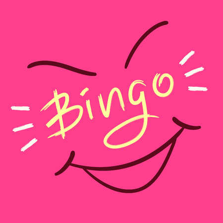 Bingo - emotional handwritten quote. Illustration