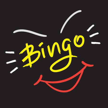 Bingo - emotional handwritten quote. Print for poster t-shirt, bag, logo, postcard, flyer, sticker, sweatshirt, cups, invitation card to the bingo game. Exclamation, slang. Simple original vector Illustration
