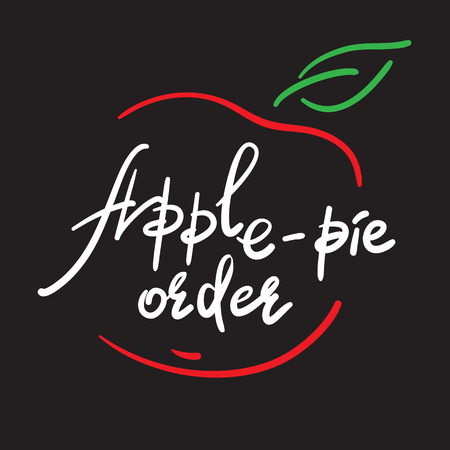 Apple-pie order - handwritten funny motivational quote, English phraseologism, idiom. Print for inspiring poster, t-shirt, bag, cups, greeting postcard, flyer, sticker. Simple vector sign