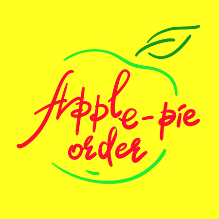 Apple-pie order - handwritten funny motivational quote, English phraseologism, idiom. Print for inspiring poster, t-shirt, bag, cups, greeting postcard, flyer, sticker. Simple vector sign Archivio Fotografico - 102688868