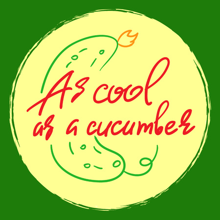 As cool as a cucumber - handwritten funny motivational quote. American slang, urban dictionary, English phraseologism, idiom. Print for inspiring poster, t-shirt, bag, cups, postcard, flyer, sticker. Illusztráció