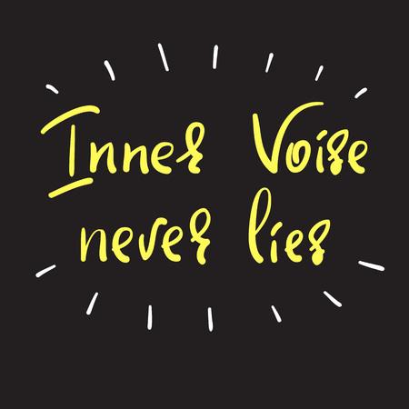 Inner voice never lies - handwritten motivational quote. Print for inspiring poster, t-shirt, bags, logo, postcard, flyer, sticker, sweatshirt, badge Simple vector sign.