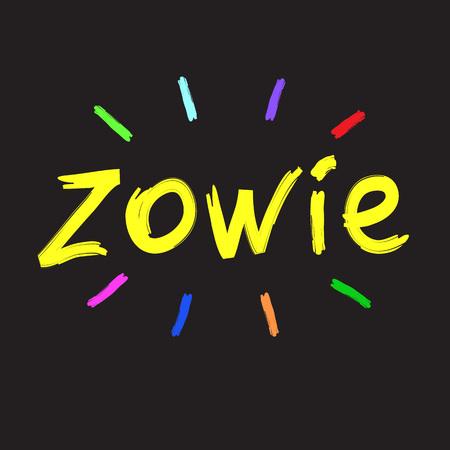 Zowie - emotional handwritten quote, American slang, urban dictionary. Print for poster, t-shirt, bag, logo, postcard, flyer, sticker, sweatshirt, cup, badge. Simple funny original vector 向量圖像