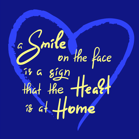 A smile on the face is at home - handwritten funny motivational quote. Print for inspiring poster, t-shirt, bag, cups, greeting postcard, flyer, sticker, Illustration