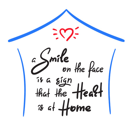 A smile on the face is at home - handwritten funny motivational quote. Print for inspiring poster, t-shirt, bag, cups, greeting postcard, flyer, sticker, Vetores