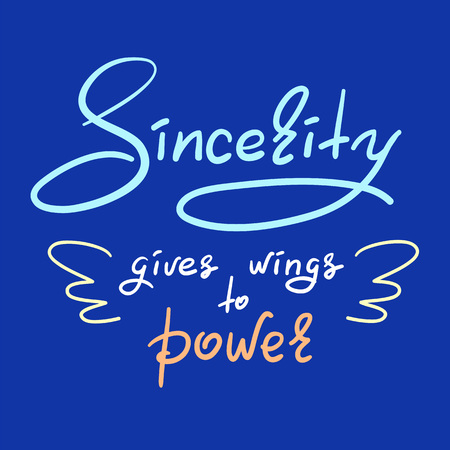 Sincerity gives wings to power - handwritten funny motivational quote. Print for inspiring poster, t-shirt, bag, cups, greeting postcard, flyer, sticker. Simple vector sign. Stok Fotoğraf - 105355140