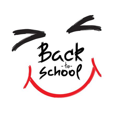 Zurück in die Schule - handgeschriebenes fröhliches Gesicht. Druck für inspirierendes Plakat, T-Shirt, Tasche, Tassen, Grußpostkarte, Flyer, Aufkleber. Einfaches Vektorzeichen.