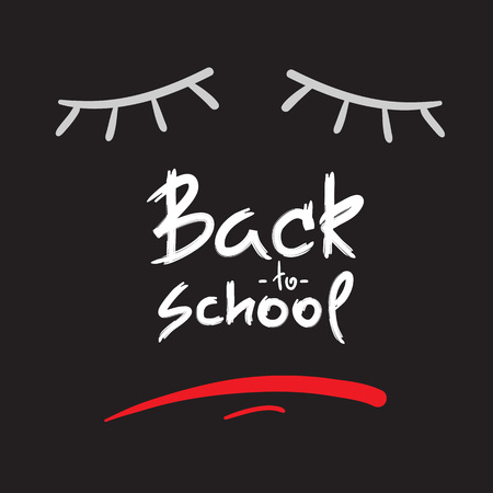 Back to school - handwritten sad face, funny demotivational quote. Print for inspiring poster, t-shirt, bag, cups, greeting postcard, flyer, sticker. Simple vector sign. Foto de archivo - 104937336