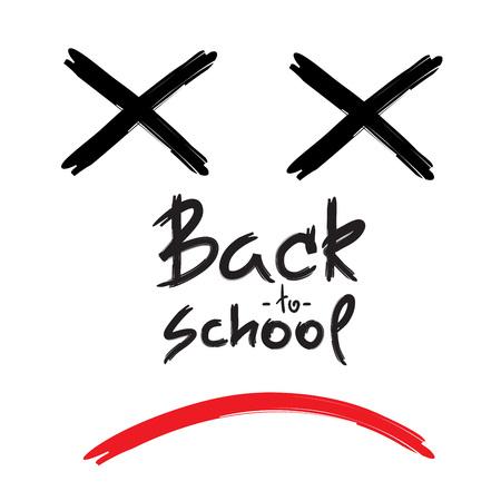 Ritorno a scuola - faccia morta scritta a mano, divertente citazione demotivazionale. Stampa per ispirare poster, t-shirt, zainetto, tazze, biglietti di auguri, volantini, adesivi. Segno di vettore semplice. Archivio Fotografico - 104937373