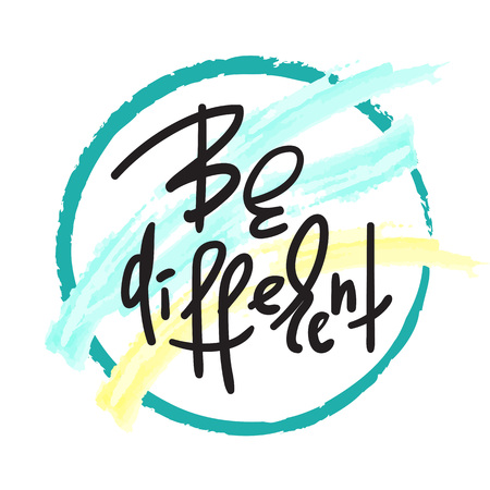 Be different - handwritten motivational quote. Print for inspiring poster, t-shirt, bag, cups, card, flyer, sticker. Simple vector sign