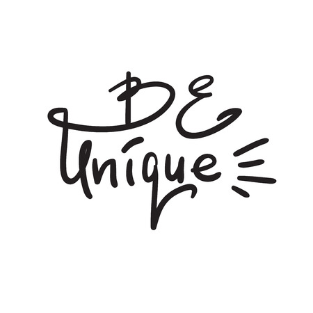 Be Unique - handwritten motivational quote. Print for inspiring poster, t-shirt, bag, cups, card, flyer, sticker. Simple vector sign